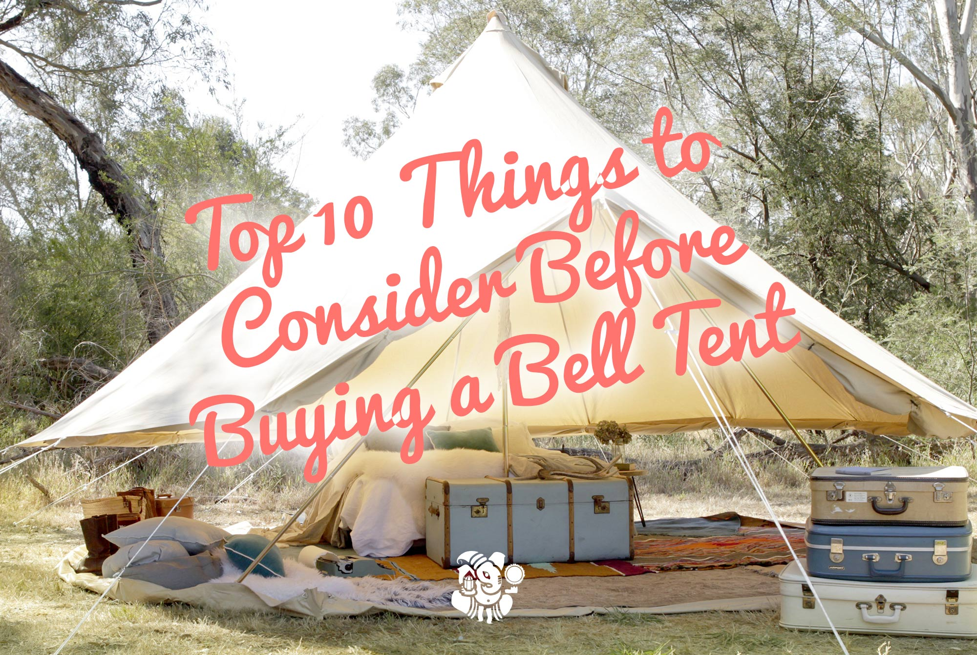 Top 10 things to consider before buying a bell tent
